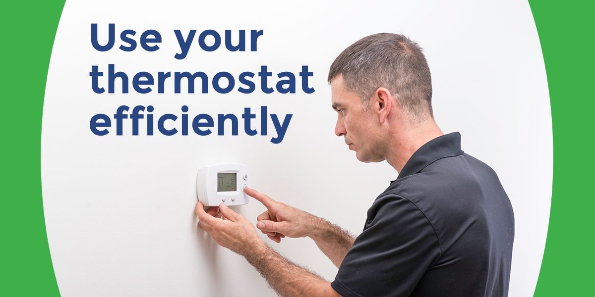 use your thermostat efficiently