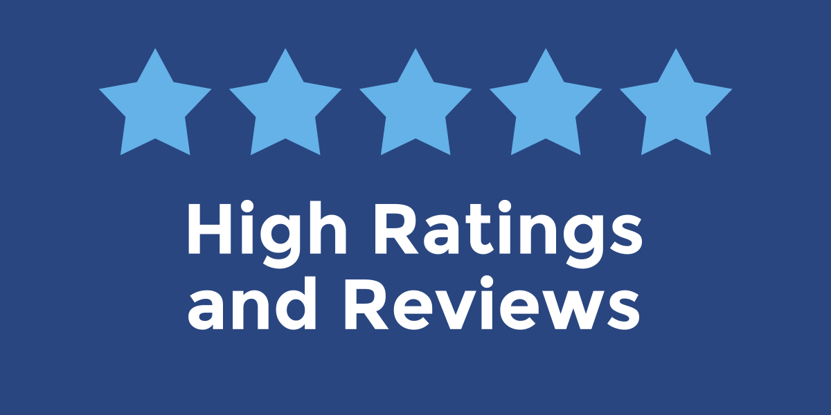 High Ratings and Reviews